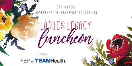 6th Annual Ladies Legacy Luncheon tickets