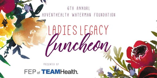6th Annual Ladies Legacy Luncheon