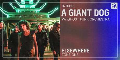 A Giant Dog @ Elsewhere (Zone One) tickets