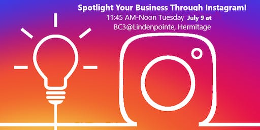 Spotlight Your Business Through Instagram: SV Chamber Lunch & Learn with Local Experts