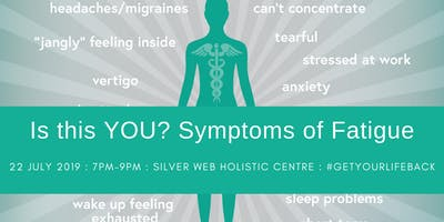 Is this YOU? Symptoms of fatigue