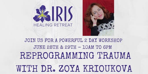 Reprogramming Trauma - 2 Day Workshop with Dr. Zoya Krioukova