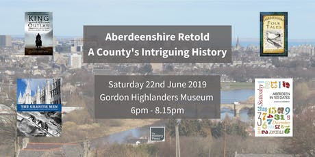 Aberdeenshire Retold - A County's Intriguing History tickets