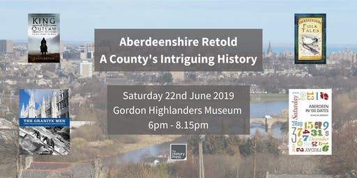 Aberdeenshire Retold - A County's Intriguing History