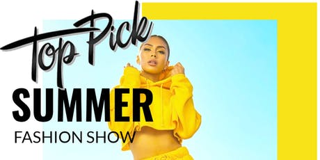 Top Pick Summer Fashion Show tickets