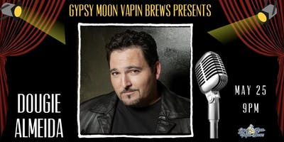 Gypsy Moon Vapin Brews presents Comedian Dougie Almeida in Pembroke Pines