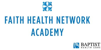 The Faith Health Network Academy presents Living Well, Dying Well