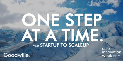 OSLO Innovation Week, Startup to Scaleup: One Step At A Time
