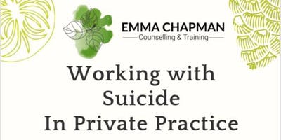 Working With Suicide in Private Practice - 4 Hours CPD