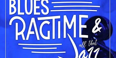 BLUES, RAGTIME  & ALL THAT JAZZ