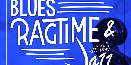BLUES, RAGTIME  & ALL THAT JAZZ tickets