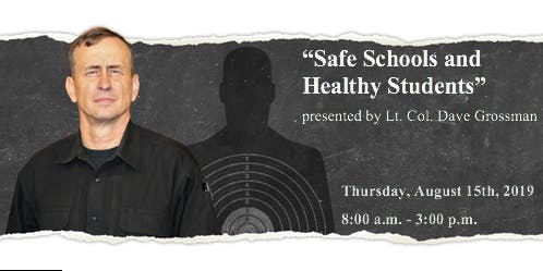 """Safe Schools and Healthy Students,"" Presented by Lt. Col. Dave Grossman"
