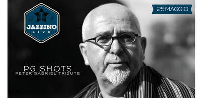 PG SHOTS - Tributo a Peter Gabriel - Live at Jazzino