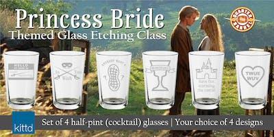 Princess Bride Glass Etching - As You Wish!