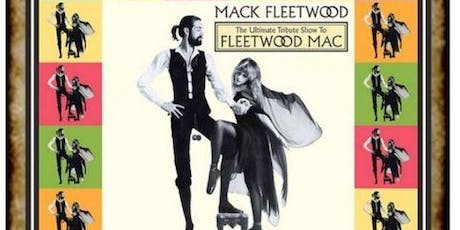 Mack Fleetwood - Fleetwood Mac Tribute Band tickets