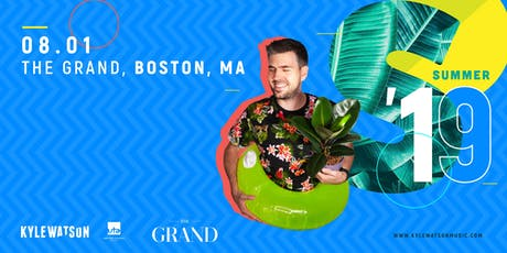 Kyle Watson | The Grand Boston 8.1.19 tickets