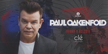 Paul Oakenfold  / Friday August 2nd / Clé tickets