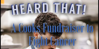 HEARD THAT! A cook's fundraiser to fight cancer