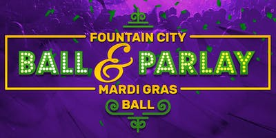 Ball & Parlay Mardi Gras Ball