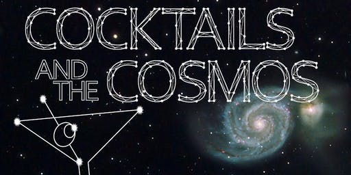 COCKTAILS AND THE COSMOS