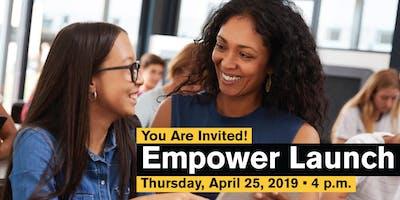 Empower Launch — April 25, 4 p.m.