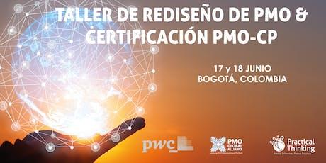 Taller Diseño y Rediseño PMO (PMO Value Ring) & Certificación PMO-CP Bogotá Junio 2019 tickets