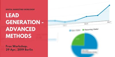 [Workshop] Lead Generation - Advanced Methods to Increase Conversions