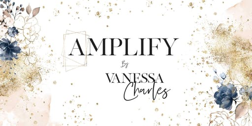 AMPLIFY by Vanessa Charles