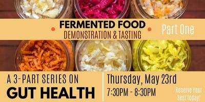 FREE Fermented Food Demonstration & Tasting: A 3-Part Series on GUT HEALTH