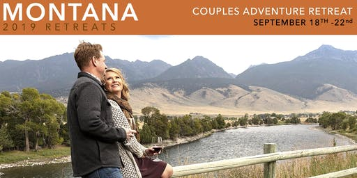 MONTANA 2019 COUPLES ADVENTURE RETREAT