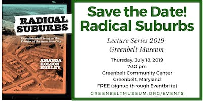Radical Suburbs Lecture and Book Signing with the Greenbelt Museum