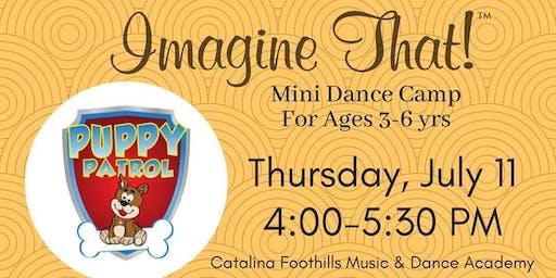 Imagine That! Mini Dance Camp: Puppy Patrol