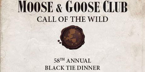 Moose and Goose 58th Annual Dinner-December 5, 2019