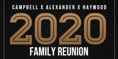 Campbell x Alexander x Haywood | Family Reunion - 2020 |