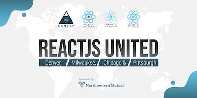 ReactJS United - Denver - Chicago - Milwaukee & Pittsburgh