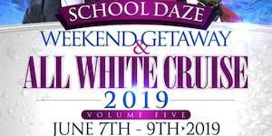 SCHOOLDAZES ALL WHITE CRUISE & VA BARCRAWL GETAWAY