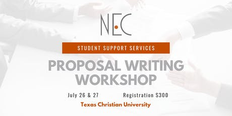 NEC SSS Proposal Writing Workshop in Fort Worth, TX July 26 & July 27, 2019 tickets