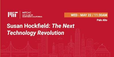 Susan Hockfield: The Next Technology Revolution