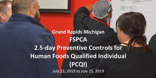 Grand Rapids, Mi. FSPCA Preventive Controls for Human Foods Qualified Individual  (PCQI)