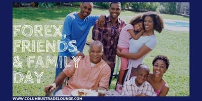 Forex Friends & Family Day