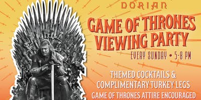 Game of Thrones Viewing Party - Every Sunday at The Dorian