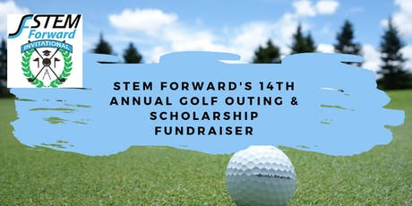 STEM Forward's 14th Annual Golf Outing & Scholarship Fundraiser tickets