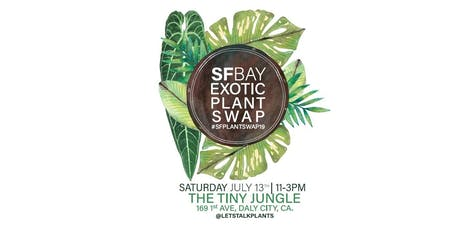 SF BAY Exotic Plant Swap tickets