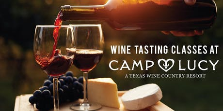 Camp Lucy Wine Tasting Class  tickets