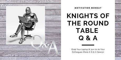 Knights Of The Round Table - Motivation Monday Q & A tickets