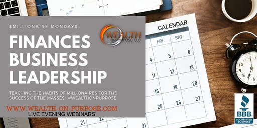 Millionaire Mondays - Business, Financial and Leadership Habits