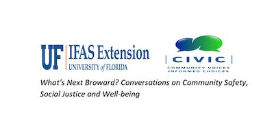 What's Next Broward? -Conversations on Community Safety, Social Justice and Well-being