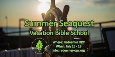 Redeemer OPC Vacation Bible School - Summer Seaquest