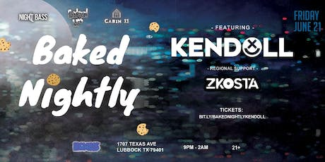 Baked Nightly: Kendoll (Lubbock) tickets