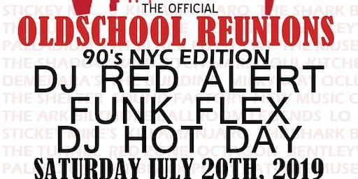 THE OFFICIAL OLDSCHOOL REUNIONS 90'S EDITION W/ DJ RED ALERT, FUNK FLEX & DJ HOTDAY